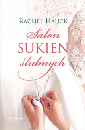 Salon sukien ślubnych - Rachel Hauck : Książka