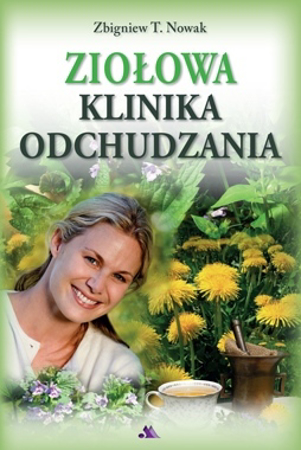 Ziołowa klinika odchudzania - Zbigniew T. Nowak : Książka