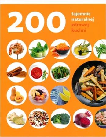 200 tajemnic naturalnej zdrowej kuchni - dr Judith Rodriguez