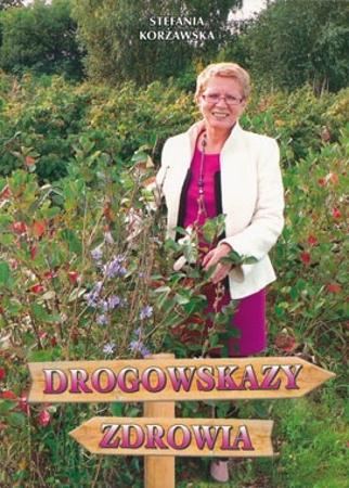 Drogowskazy zdrowia - Stefania Korżawska