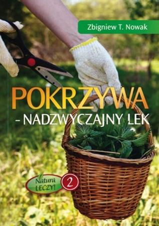 Pokrzywa. Nadzwyczajny lek - Zbigniew T. Nowak