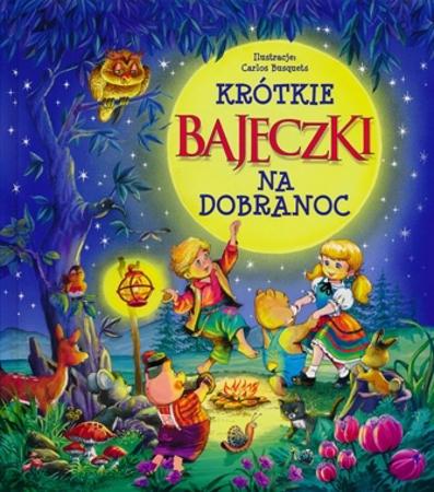 Krótkie bajeczki na dobranoc - Beata Wojciechowska-Dudek