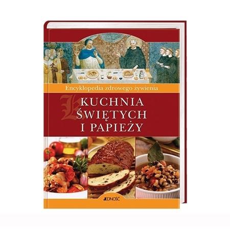 Kuchnia świętych i papieży. Encyklopedia zdrowego żywienia : Przepisy