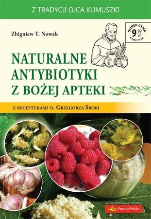 Naturalne antybiotyki z Bożej apteki - Zbigniew T. Nowak : Poradnik