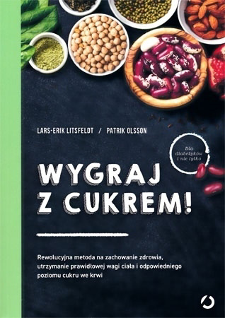 Wygraj z cukrem! - Lars-Erik Litsfeldt, Patrik Olson : Poradnik o zdrowiu