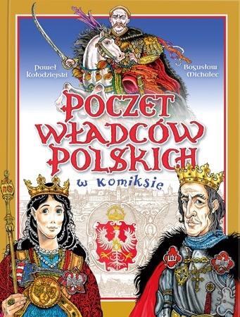 Poczet władców polskich w komiksie - Paweł Kołodziejski, Bogusław Michalec : Dla dzieci