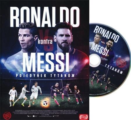 Ronaldo kontra Messi. Pojedynek tytanów. Film DVD : Piłka nożna