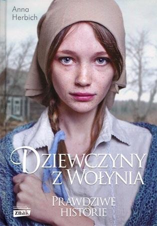 Dziewczyny z Wołynia. Prawdziwe historie - Anna Herbich