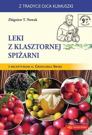Leki z klasztornej spiżarni - Zbigniew T. Nowak : Poradnik zdrowotny