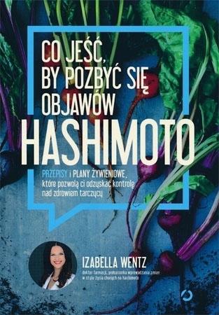 Co jeść, by pozbyć się objawów hashimoto - Izabella Wentz