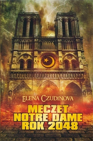 Meczet Notre Dame. Rok 2048 - Elena Czudniowa