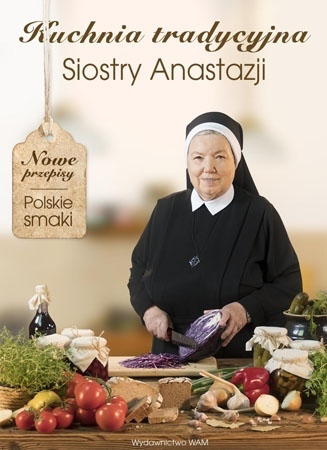 Kuchnia tradycyjna Siostry Anastazji - S. Anastazja Pustelnik : Przepisy