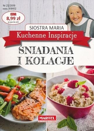 Śniadania i kolacje. Kuchenne inspiracje Siostry Marii : Przepisy kulinarne