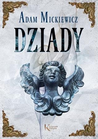 Dziady - Adam Mickiewicz : Lektury szkolne