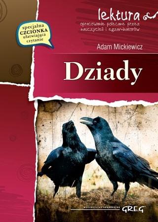 Dziady (z opracowaniem i streszczeniem) - Adam Mickiewicz : Lektury szkolne