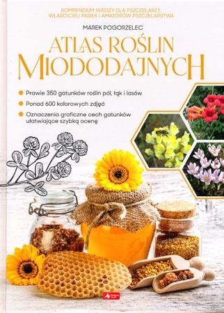 Atlas roślin miododajnych - Marek Pogorzelec