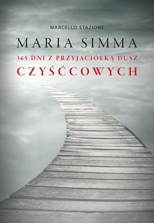 Maria Simma. 365 dni z przyjaciółką dusz czyśćcowych - Marcello Stanzione