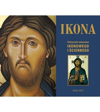 Ikona. Podręcznik malarstwa ikonowego i ściennego - Aidan Hart : Sztuka sakralna