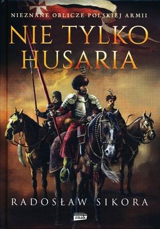 Nie tylko Husaria - Radosław Sikora