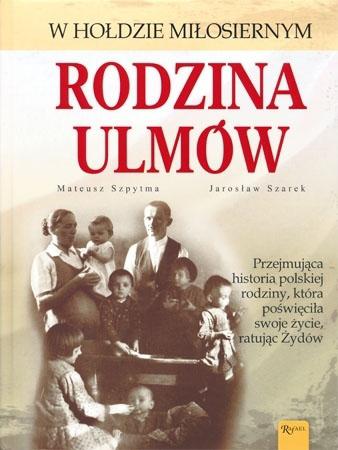 Rodzina Ulmów - Mateusz Szpytma, Jarosław Szarek : Biografie : II wojna światowa