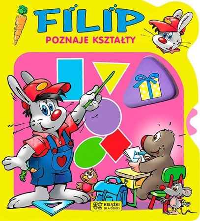 Filip poznaje kształty : Dla dzieci