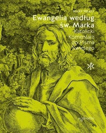 Ewangelia według św. Marka. Katolicki komentarz do Pisma Świętego - Mary Healy