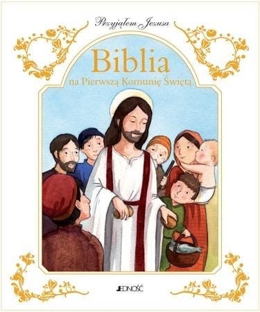 Biblia na Pierwszą Komunię Świętą. Przyjąłem Jezusa (w ozdobnym etui) : Pismo Święte
