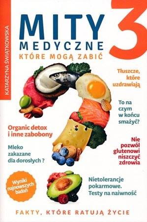 Mity medyczne, które mogą zabić 3 - Katarzyna Świątkowska : Poradnik o zdrowiu