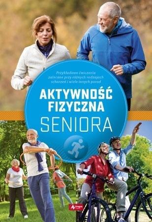 Aktywność fizyczna seniora - Justyna Mazurek : Poradnik