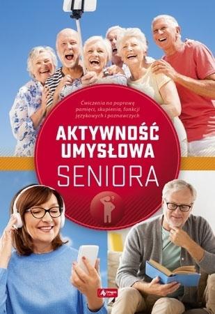 Aktywność umysłowa seniora - Dawid Radamski : Poradnik