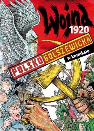 Wojna polsko-bolszewicka 1920 w komiksie - Paweł Kołodziejski : Dla dzieci