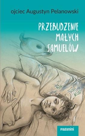 Przebudzenie małych Samuelów - o. Augustyn Pelanowski