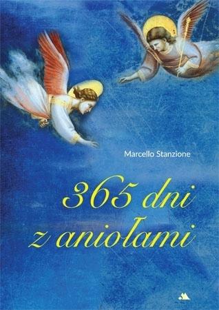 365 dni z aniołami - Marcello Stanzione : Myśli