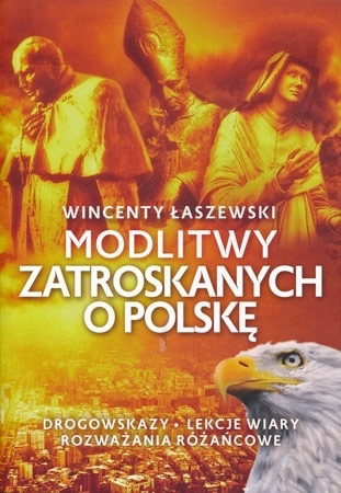 Modlitwy zatroskanych o Polskę - Wincenty Łaszewski : Modlitewnik