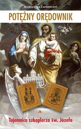 Potężny orędownik. Tajemnica szkaplerza św. Józefa - Aleksandra Zapotoczny : O modlitwie