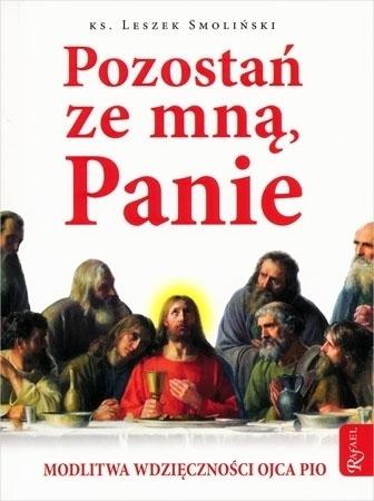 Pozostań ze mną, Panie. Modlitwa wdzięczności Ojca Pio - Ks. Leszek Smoliński
