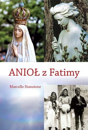 Anioł z Fatimy - ks. Marcello Stanzione : Objawienia w Fatimie