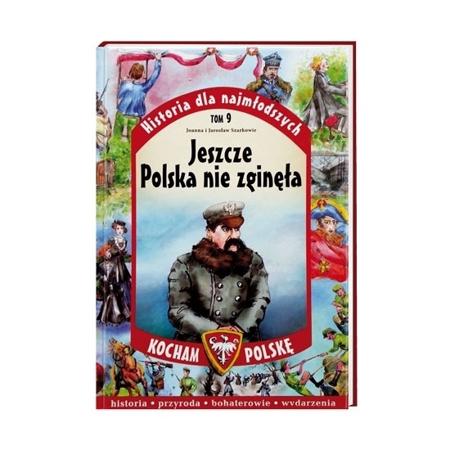 Jeszcze Polska nie zginęła. Seria: Kocham Polskę - Joanna Szarek, Jarosław Szarek