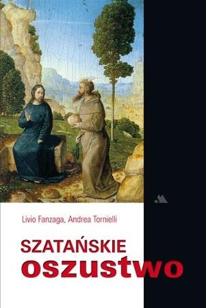Szatańskie oszustwo - Livio Fanzaga, Andrea Tornielli : Poradnik duchowy