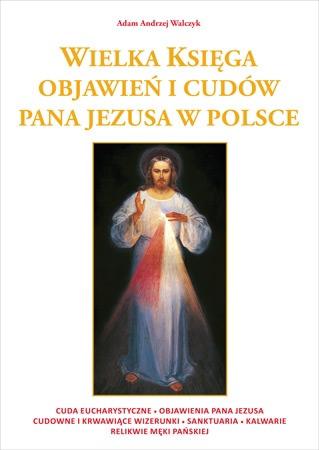 Wielka księga objawień i cudów Pana Jezusa w Polsce - Adam Andrzej Walczyk : Album