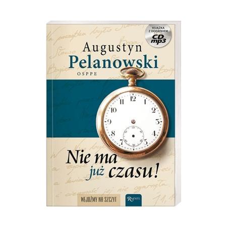 Nie ma już czasu - O. Augustyn Pelanowski : Książka z płytą CD