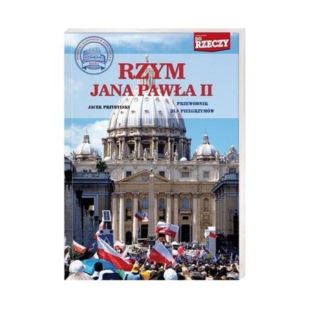 Rzym Jana Pawła II. Przewodnik dla pielgrzymów - Jacek Przybylski : Książka