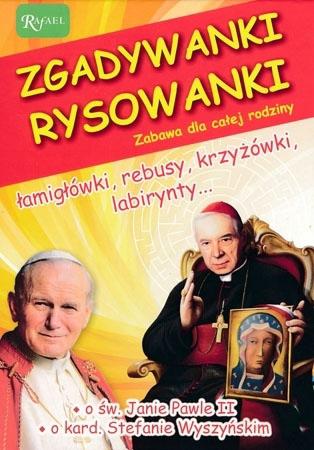 Zgadywanki rysowanki o św. Janie Pawle II i o kard. Stefanie Wyszyńskim : Dla dzieci