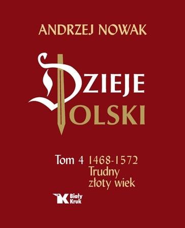 Dzieje Polski. Tom 4 - Andrzej Nowak