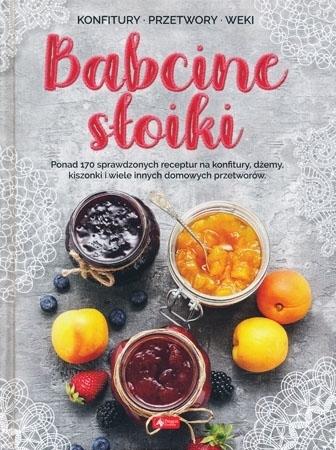 Babcine słoiki - Jolanta Bąk : Przepisy kulinarne