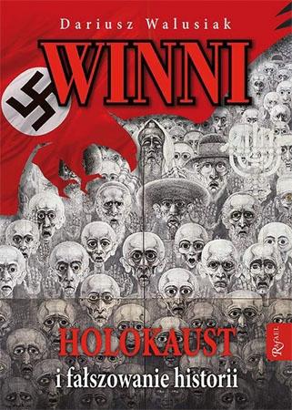 Winni. Holokaust i fałszowanie historii - Dariusz Walusiak