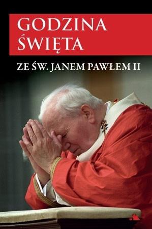 Godzina święta ze św. Janem Pawłem II. Wyd. II : Modlitewnik