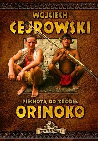 Piechotą do źródeł Orinoko - Wojciech Cejrowski
