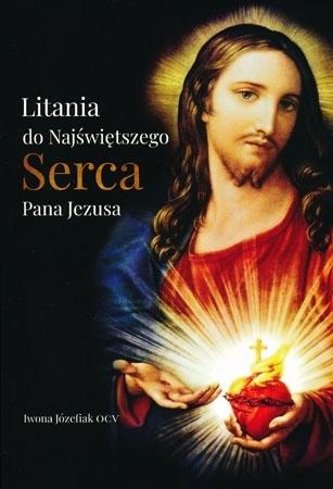 Litania do Najświętszego Serca Pana Jezusa - Iwona Józefiak OCV : Modlitewnik