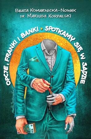 Opcje, franki i banki - Beata Komarnicka-Nowak, dr Mariusz Korpalski